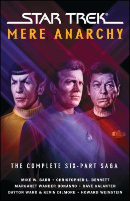 Star Trek: Mere Anarchy: The Complete Six-Part Saga - Bennett, Christopher L.