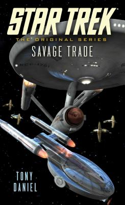 Star Trek: The Original Series: Savage Trade - Daniel, Tony