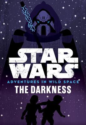 Star Wars Adventures in Wild Space the Darkness: Book 4 - Huddleston, Tom, and Scott, Cavan