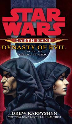 Star Wars: Darth Bane - Dynasty of Evil - Karpyshyn, Drew