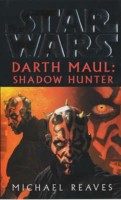 Star Wars: Darth Maul Shadow Hunter - Reaves, Michael