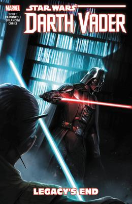 Star Wars: Darth Vader - Dark Lord of the Sith Vol. 2: Legacy's End - Marvel Entertainment, and Soule, Charles, and Camuncoli, Giuseppe