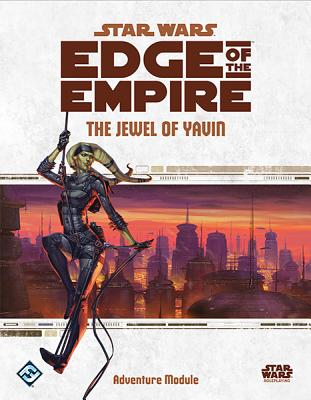 Star Wars Edge of the Empire: The Jewel of Yawn - Fantasy Flight Games