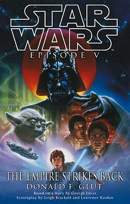 Star Wars Episode 5: The Empire Strikes Back - Lucas, George, and Glut, Donald F.