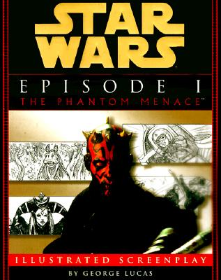 Star Wars Episode I the Phantom Menace Illustrated Screenplay - Lucas, George, and McCallum, Rick (Introduction by)
