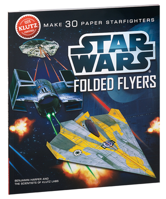 Star Wars Folded Flyers: Make 30 Paper Starfighters - Murphy, Pat, and Harper, Ben, and Harper, Benjamin