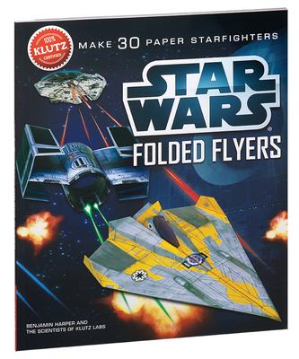 Star Wars Folded Flyers: Make 30 Paper Starfighters - Murphy, Pat, and Harper, Ben, and Harper, Benjamin