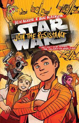 Star Wars Join the Resistance: (book 1) - Acker, Ben, and Blacker, Ben