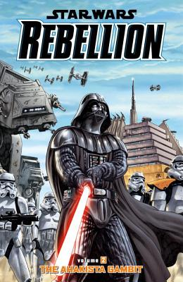 Star Wars Rebellion, Volume 2: The Ahakista Gambit - Badeaux, Brandon, and Williams, Rob, and Lacombe, Michel (Illustrator)