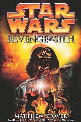 Star Wars: Revenge of the Sith - Stover, Matthew