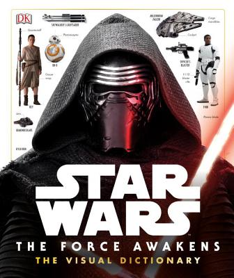 Star Wars: The Force Awakens the Visual Dictionary - Hidalgo, Pablo