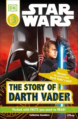 Star Wars: The Story of Darth Vader - Saunders, Catherine, and Kosara, Tori