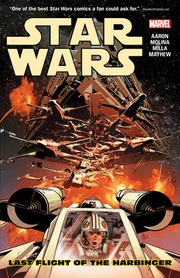 Star Wars, Volume 4: Last Flight of the Harbinger - Aaron, Jason (Text by)