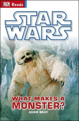 Star Wars What Makes A Monster? - Bray, Adam