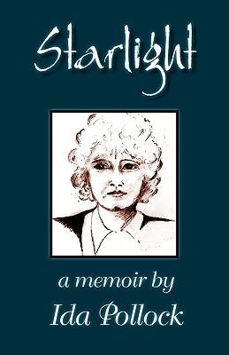 Starlight - A Memoir by Ida Pollock - Pollock, Ida