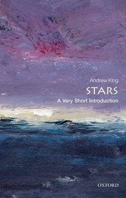 Stars: A Very Short Introduction - King, Andrew