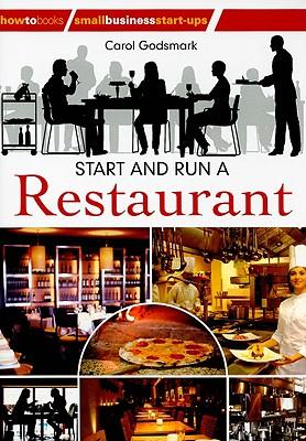 Start and Run a Restaurant - Godsmark, Carol