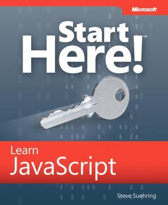 Start Here! Learn JavaScript - Suehring, Steve
