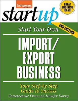 Start Your Own Import/Export Business - Dorsey, Jennifer