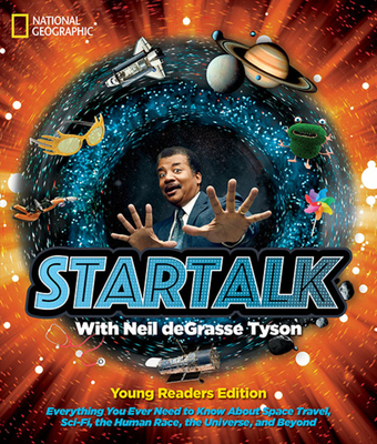 Startalk Young Readers Edition - Tyson, Neil Degrasse, and Alinsky, Shelby (Editor)