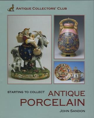 Starting to Collect Porcelain - Sandon, John