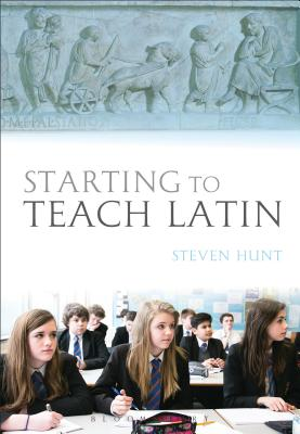 Starting to Teach Latin - Hunt, Steven