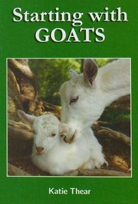 Starting with Goats - Thear, Katie
