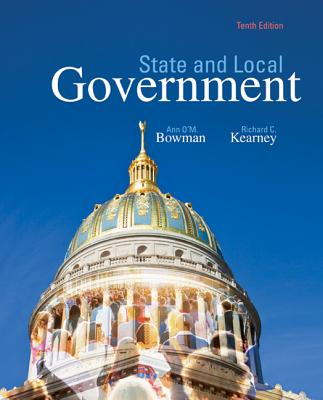State and Local Government - Bowman, Ann O'M., and Kearney, Richard C.