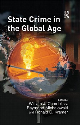 State Crime in the Global Age - Chambliss, and Chambliss, William J, Professor (Editor), and Michalowski, Raymond (Editor)