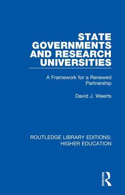 State Governments and Research Universities: A Framework for a Renewed Partnership - Weerts, David J.