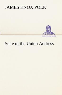 State of the Union Address - Polk, James K