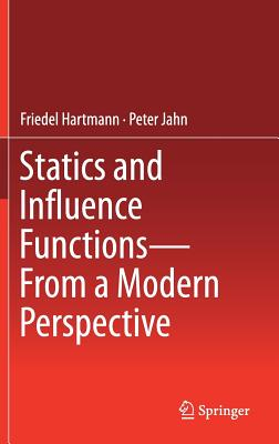 Statics and Influence Functions: From a Modern Perspective - Hartmann, Friedel, and Jahn, Peter