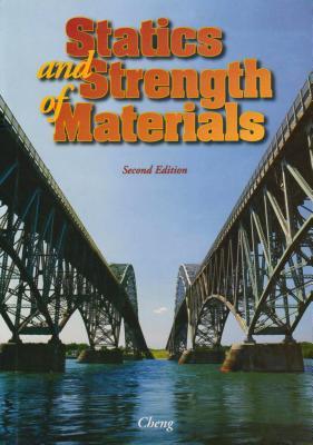 Statics and Strength of Materials - Cheng, Fa-Hwa, and Cheng Fa-Hwa