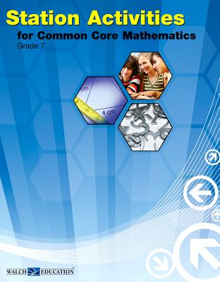 Station Activities for Common Core Mathematics, Grade 7 - Walch Education (Creator)