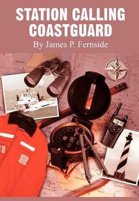 Station Calling Coastguard - Fernside, James P