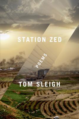 Station Zed: Poems - Sleigh, Tom