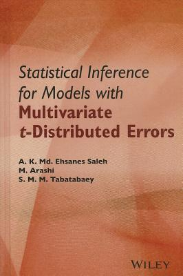 Statistical Inference for Models with Multivariate t-Distributed Errors - Saleh, A K MD Ehsanes