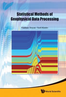 Statistical Methods of Geophysical Data Processing - Troyan, Vladimir