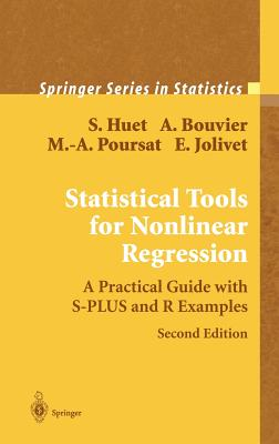 Statistical Tools for Nonlinear Regression: A Practical Guide with S-Plus and R Examples - Huet, Sylvie