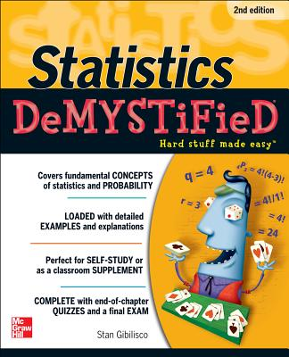 Statistics Demystified, 2nd Edition - Gibilisco, Stan