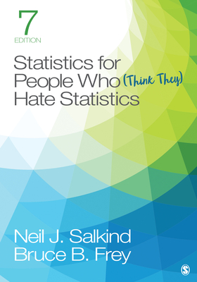 Statistics for People Who (Think They) Hate Statistics - Salkind, Neil J, and Frey, Bruce B