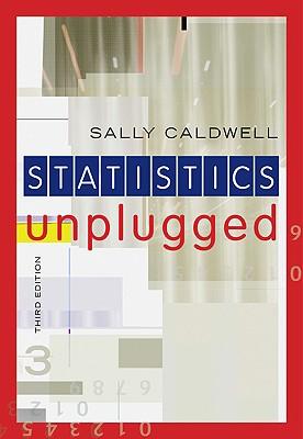 Statistics Unplugged - Caldwell, Sally