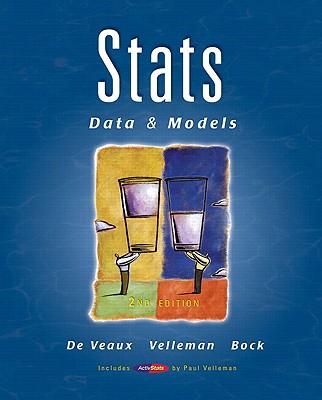 STATS: Data & Models Plus Mystatlab Student Starter Kit - de Veaux, Richard D, and Velleman, Paul F, and Bock, David E