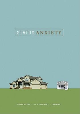 Status Anxiety - de Botton, Alain, and Vance, Simon (Read by)