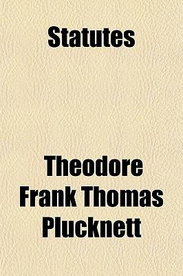 Statutes - Plucknett, Theodore Frank Thomas