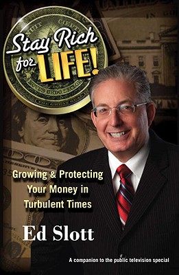 Stay Rich for Life!: Growing & Protecting Your Money in Turbulent Times - Slott, Ed, CPA