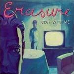 Stay with Me - Erasure