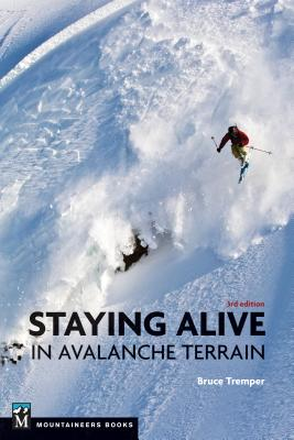 Staying Alive in Avalanche Terrain - Tremper, Bruce