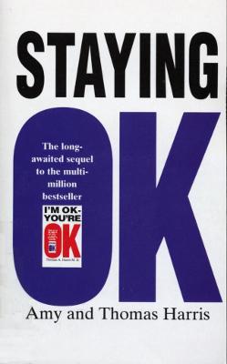 Staying Ok - Harris, Amy Bjork, and Harris, Thomas A.
