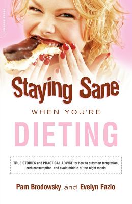 Staying Sane When You're Dieting - Brodowsky, Pamela